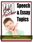 And Another 101 Speech &amp; Essay Topics